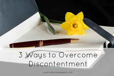 3 Ways to Overcome Discontentment