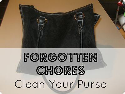 Forgotten Chores {Clean Your Purse}