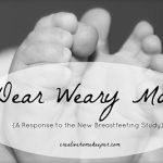 Dear Weary Mom: A Response to the New Breastfeeding Study