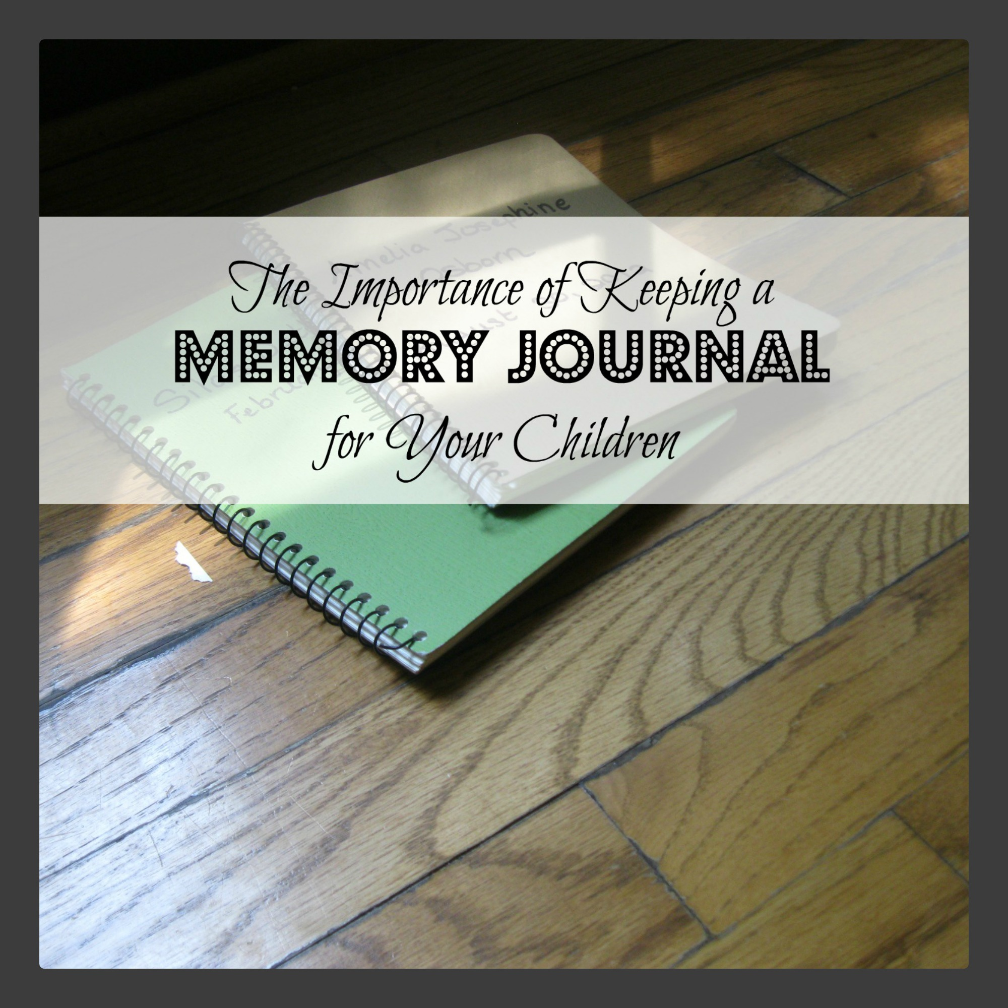 Keeping a Memory Journal for Your Children