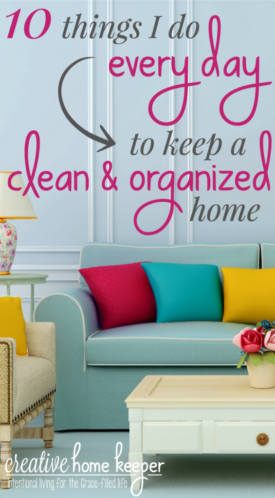 Feeling tired and overwhelmed? Is your house a cluttered, crazy mess? Here are 10 quick & easy things to do every day to keep a clean and organized home, plus they only take a few minutes and require no special tools or gadgets!