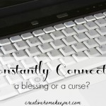 Constantly Connected: A Blessing or a Curse?
