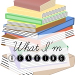 What I'm Reading {August Edition}