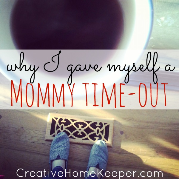 Why I Gave Myself a Mommy Time-Out
