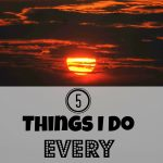 5 Things I Do Every Evening { Daily Routines Series Part 4}