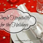 Simple Hospitality for the Holidays {Part 2}