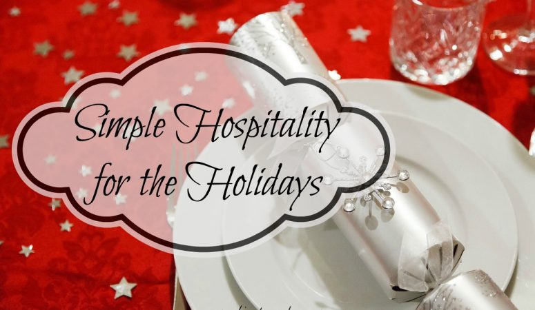 Simple Hospitality for the Holidays