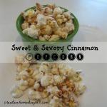 Sweet and Savory Cinnamon Popcorn