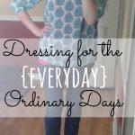 Dressing for the {Everyday} Ordinary Days