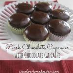 Dark Chocolate Cupcakes with Chocolate Ganache