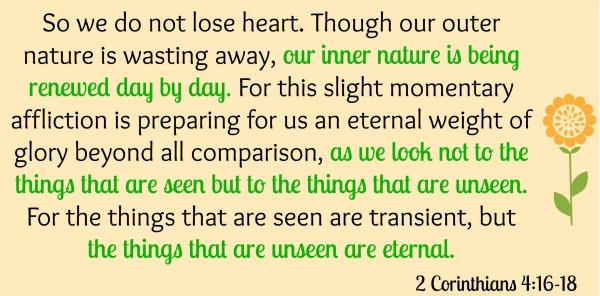 2 Corinthians 4:16-18 {Bible to Brain to Heart Memory Challenge}