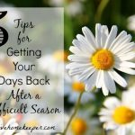 5 Tips to Getting Your Days Back After a Difficult Season