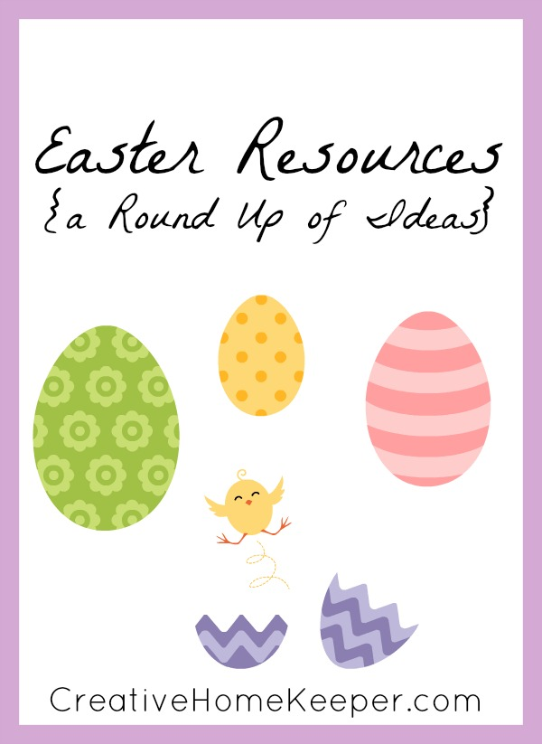 Easter Resources: A complete list of some favorite Easter books, activities, crafts and resources to share with your family to make special memories with.