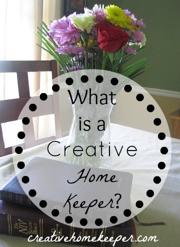The Creativity in Being a Home Keeper