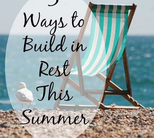 5 Ways to Build in Rest This Summer