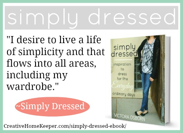 Simply Dressed: Inspiration to Dress for the {Everyday} Ordinary Days eBook now available on CreativeHomeKeeper.com!