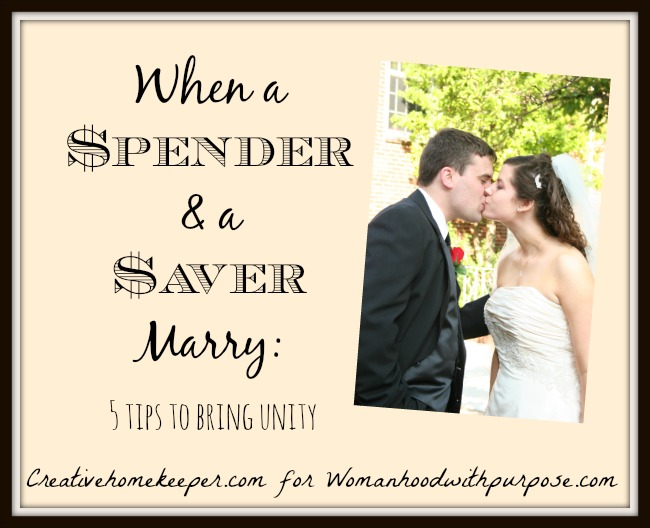 When a Spender and a Saver Marry: 5 Tips to Bring Unity | CreativeHomeKeeper.com