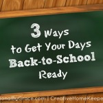 3 Ways to Get Your Days Back to School Ready