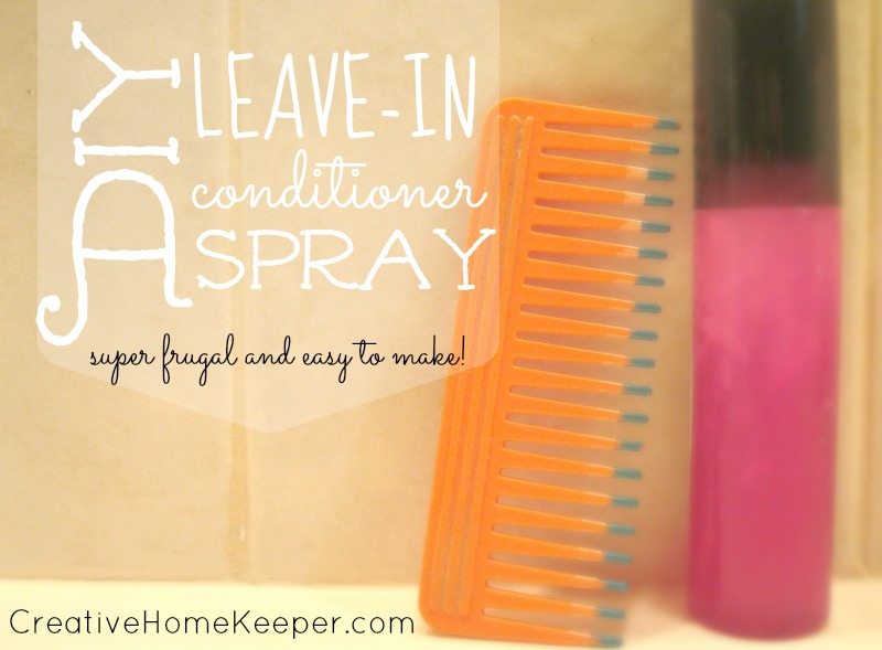 DIY Leave-In Conditioner Spray | CreativeHomeKeeper.com