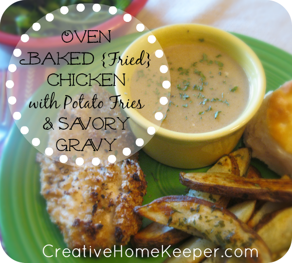 Oven Baked {Fried} Chicken with Potato Fries and Savory Gravy