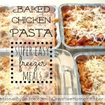 Baked Chicken Pasta {Super Easy Freezer Meals}