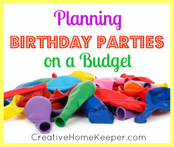 Planning Birthday Parties on a Budget {plus a FREE printable!}