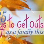 25 Ways to Get Outside as a Family this Fall