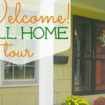Welcome! A Fall Home Tour {Loving the Home You Have Right Now}