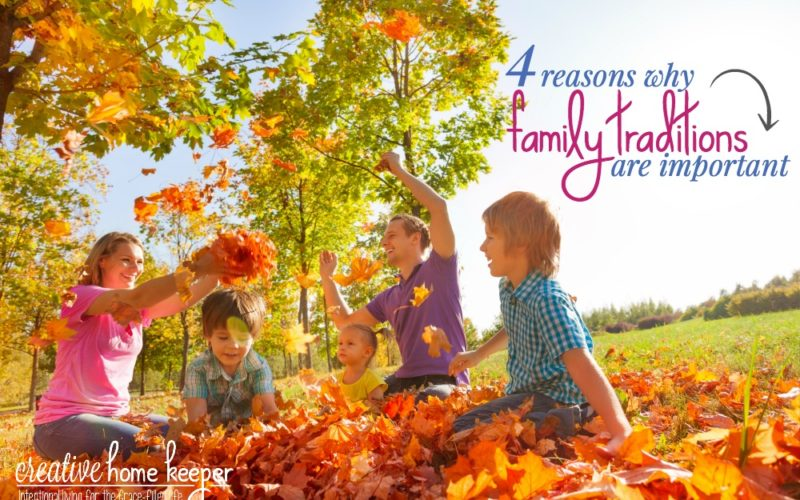 4 Reasons Why Family Traditions are Important