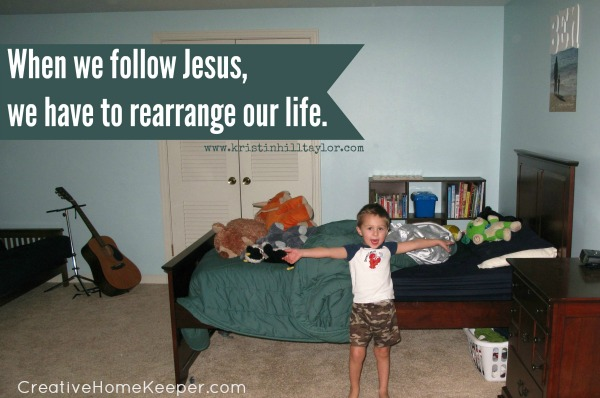 When we follow Jesus, we have to rearrange our life {Book Notes Link Up} | CreativeHomeKeeper.com