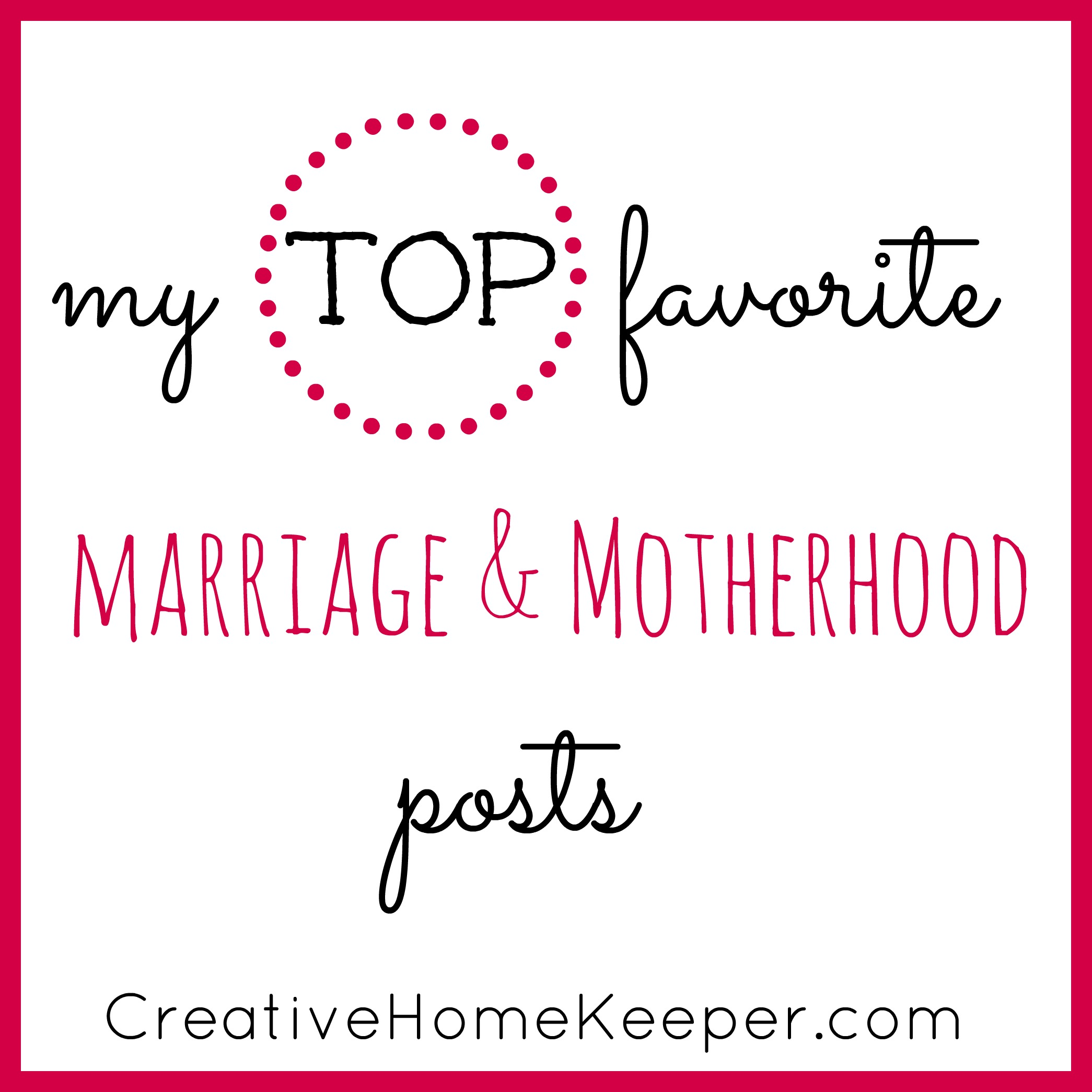 My Top Favorite Marriage and Motherhood Posts