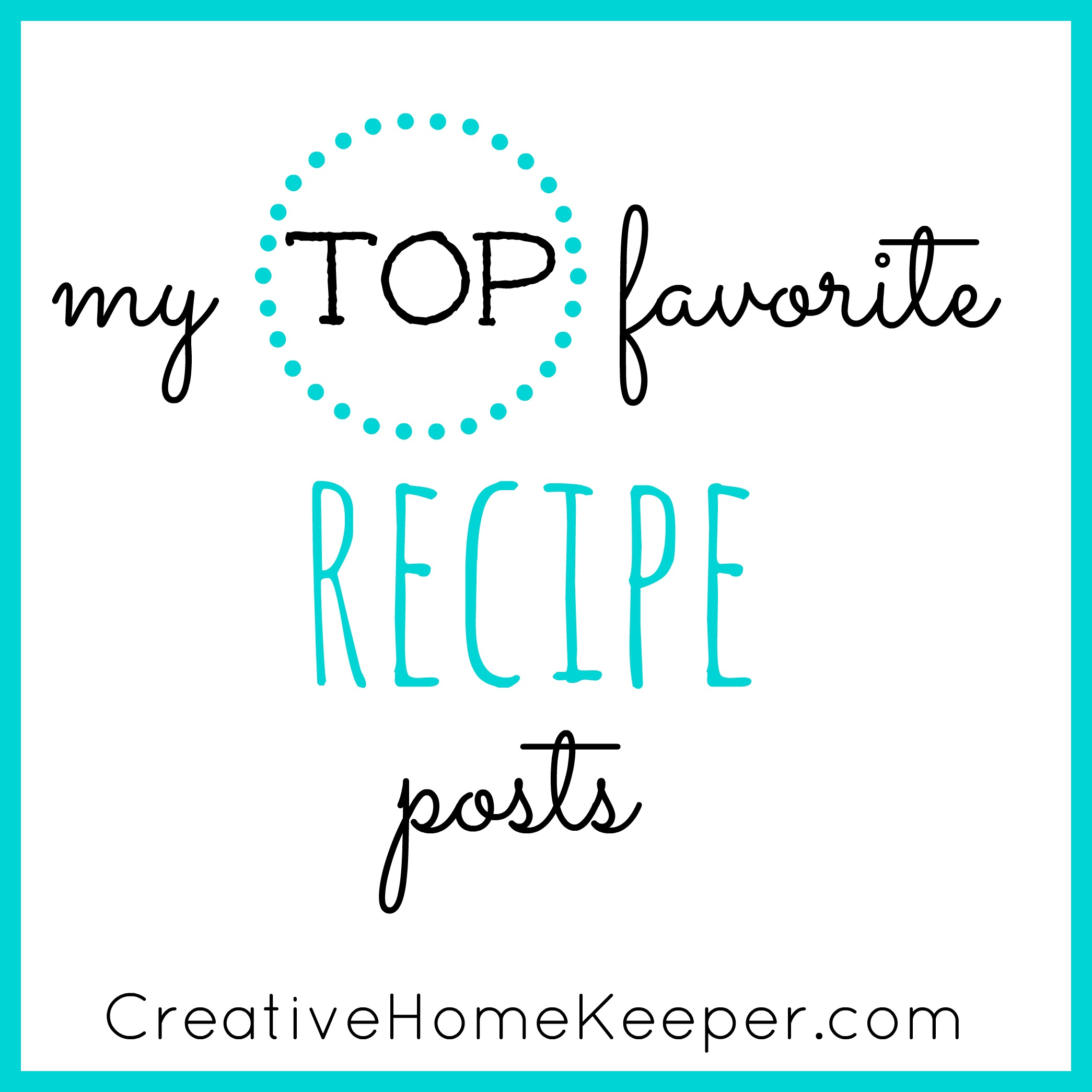My Top Favorite recipe Posts