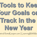 4 Tools to Keep Your Goals on Track in the New Year