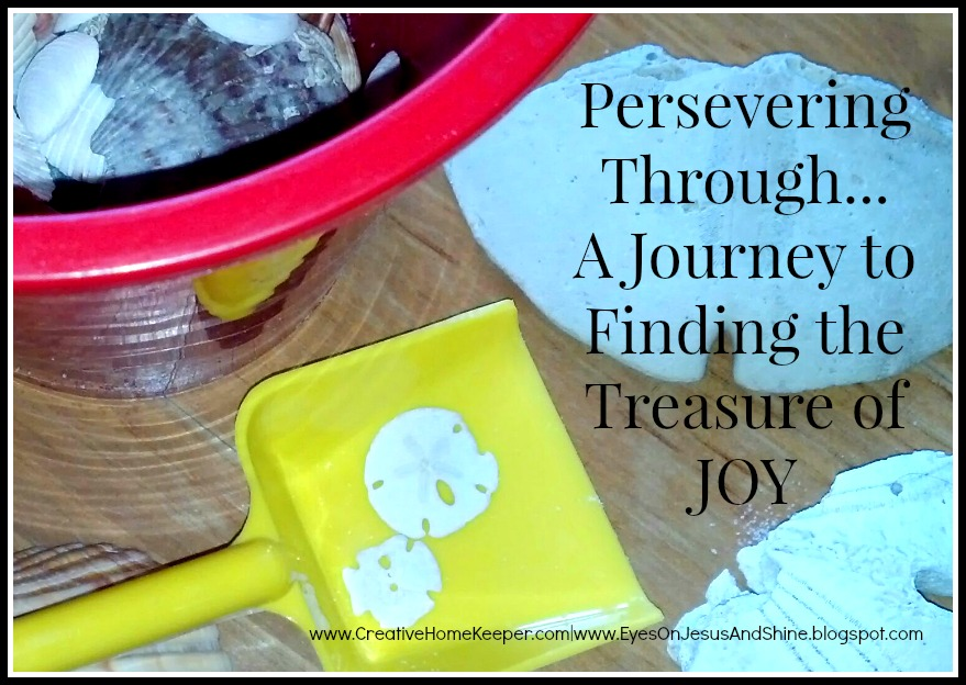 Persevering Through… A Journey to Finding the Treasure of JOY