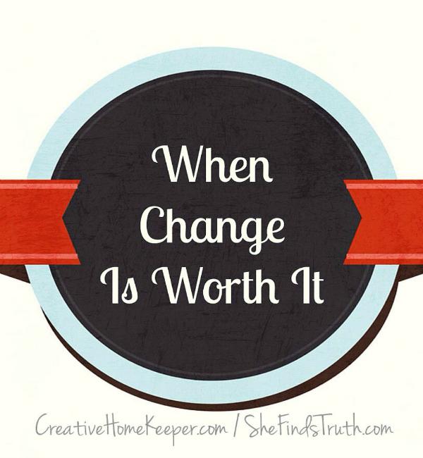 When Change is Worth It