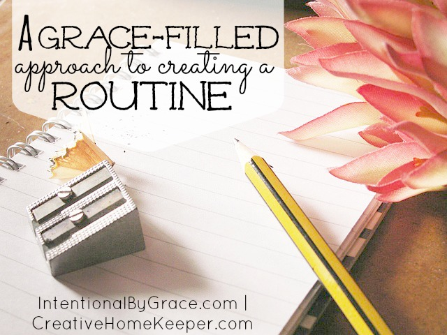 A Grace Filled Approach to Creating a Routine