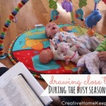 Drawing Close to God During the Busy Season of Motherhood