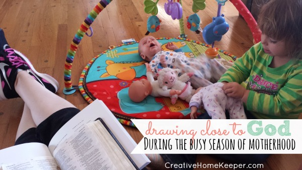 """Drawing close to God during the busy season of motherhood can be a challenge but with a little creativity, and by letting go of the idea of """"quiet"""" time, you can cultivate your relationship with God with these 10 simple tips."""