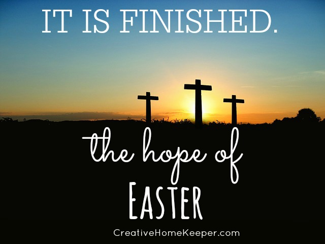 He is risen! Keeping our focus on the hope of Easter guides our hearts to a real understanding and appreciation of what Christ did for us and why we recognize Good Friday and celebrate the resurrection!