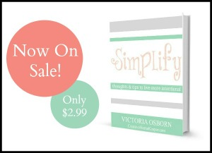 Simplify: Thoughts and Tips to Live More Intentionally now on sale only at CreativeHomeKeeper.com