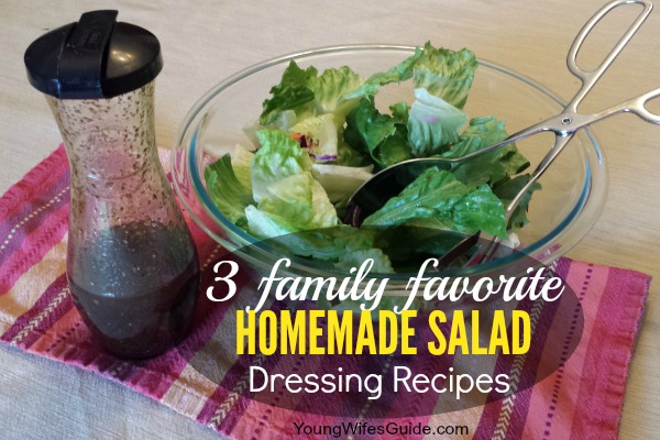 3 Family Favorite Homemade Salad Dressing
