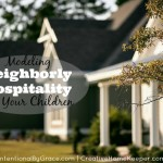 Modeling Neighborly Hospitality for Your Children