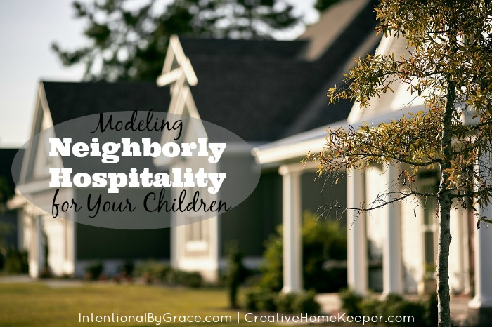 Our kids need to see us model neighborly hospitality first if we expect them to build relationships with our neighbors. Just as in everything else, it's up to us, their parents. to model and teach them how to love and serve others.