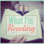 What I'm Reading {June 2015 Edition}