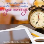Reclaiming My Mornings: My New Approach to a Workable Morning Routine