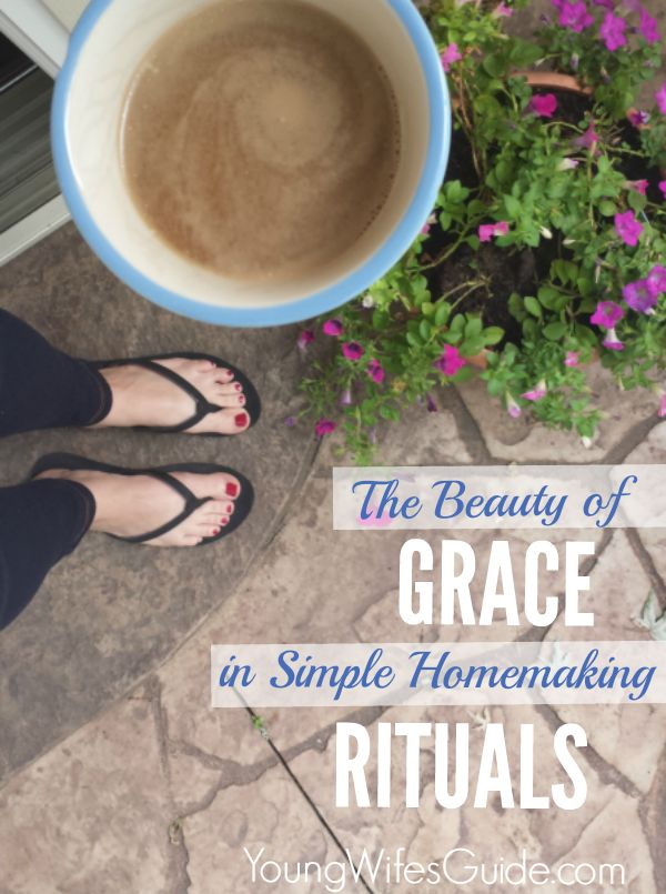 Graceful and simple homemaking rituals are the things that naturally occur and bring order to the days.