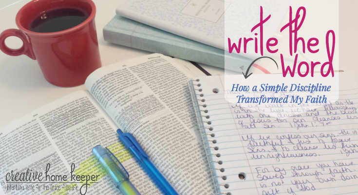 Writing the Word: How a Simple Discipline Transformed My Faith