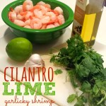 Cilantro Lime Garlicky Shrimp: A Fast & Easy Dinner