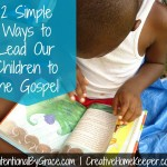2 Simple Ways to Lead Our Children to the Gospel