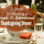 5 Steps to Hosting a Simple & Intentional Thanksgiving Dinner